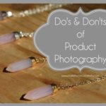The Do's and Don'ts of Product Photography
