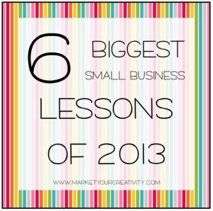 Small business lessons of 2013 | Marketing Creativity