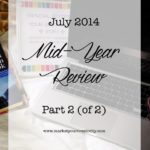 Mid-Year Review Part 2! Time to Make the Most of the Rest of 2014